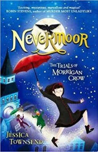Nevermoor: The Trials of Morrigan Crow by Jessica Townsend (Orion Children's Books)