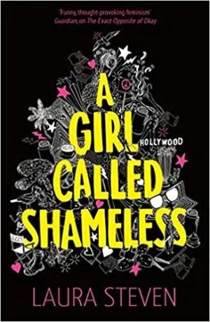 A Girl Called Shameless by Laura Steven (Egmont)
