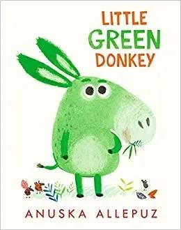 Little Green Donkey by Anuska Allepuz (Walker)