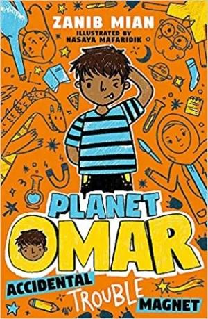 Planet Omar: Accidental Trouble Magnet by Zanib Mian and Nasaya Mafaridik (Hodder Children's Books)