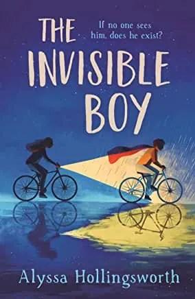 The Invisible Boy by Alyssa Hollingsworth (Picadilly)