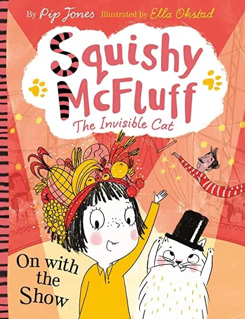 Squishy McFluff: The Invisible Cat by Pip Jones, illustrated by Ella orchard (Faber and Faber)