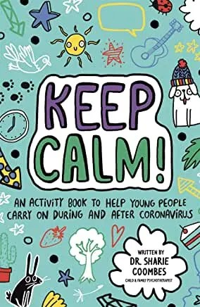 Keep Calm! Written by Dr Sharie Coombes (Studio Press)