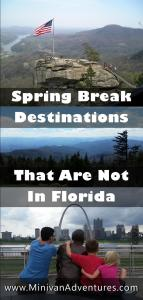 It is okay to go someplace other than Florida for Spring Break. Check out this list of Spring Break destinations that are NOT in Florida. ----- Spring Break, Family Vacation, Savannah, Hilton Head Island, Myrtle Beach, Charleston, Charlotte, Chicago, Cleveland, Indianapolis, St Louis, Boston, Washington DC, Niagara Falls, Asheville, Gatlinburg, Flagstaff, Kansas City, Panama City Beach, Orlando, St Augustine, Daytona Beach, USA, Minivan Adventures