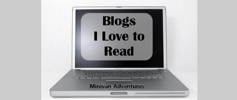 Blogs I Love Reading: Check out this list of my current favorite blogs to follow.