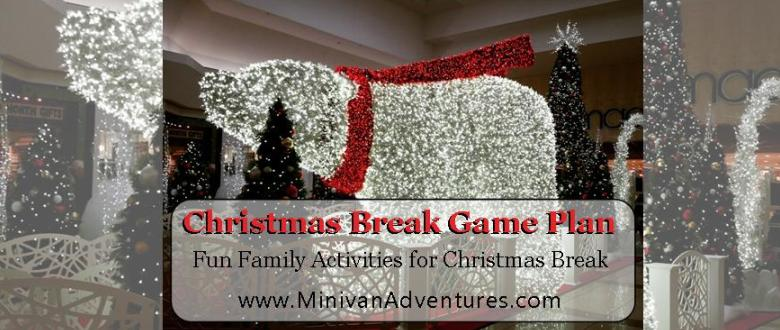 Make your child's Christmas Break special by creating a game plan filled with family activities and input from each family member. ----- fun family activities, Christmas break, winter break, holiday break, Christmas, New Year's Eve, New Year's Day, Minivan Adventures