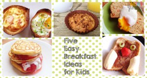 Five Easy Breakfast Ideas for Kids
