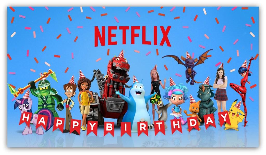 Happy birthday! Love, NETFLIX