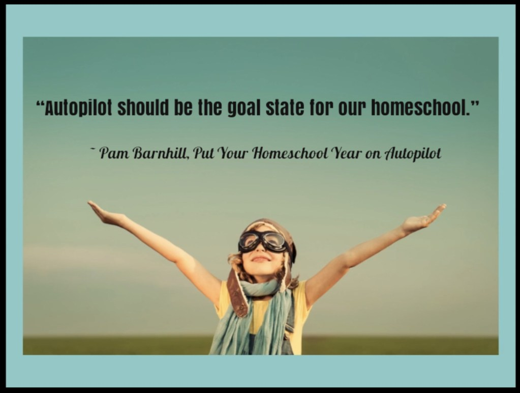 An Honest Confession and Last Minute Offer: Pam Barnhill's <i>Put Your Homeschool on Autopilot</i>