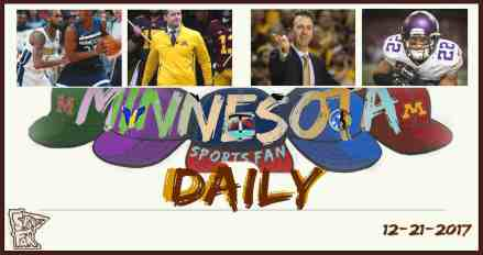 MINNESOTA SPORTS FAN DAILY: Thursday, December 21, 2017