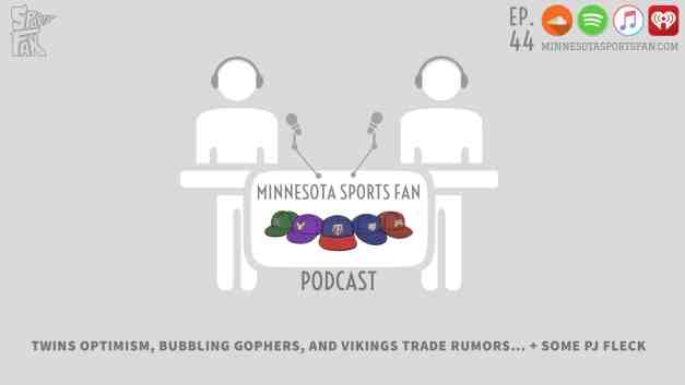 Ep. 44: Twins Optimism, Bubbling Gophers, and Vikings Trade Rumors… + Some PJ Fleck
