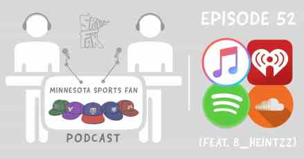 Ep. 52: Brian Heintz Judges Kirk Cousins and Won't Miss Kyle Rudolph + Twins + TWolves Lottery