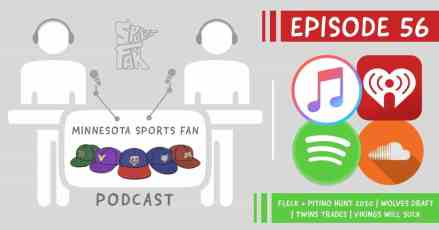 EP. 56: Wolves Draft, Twins Trades, Fleck + Pitino Hunt 2020, & 2019 Vikings Will Suck