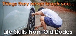 Life Skills from Old Dudes