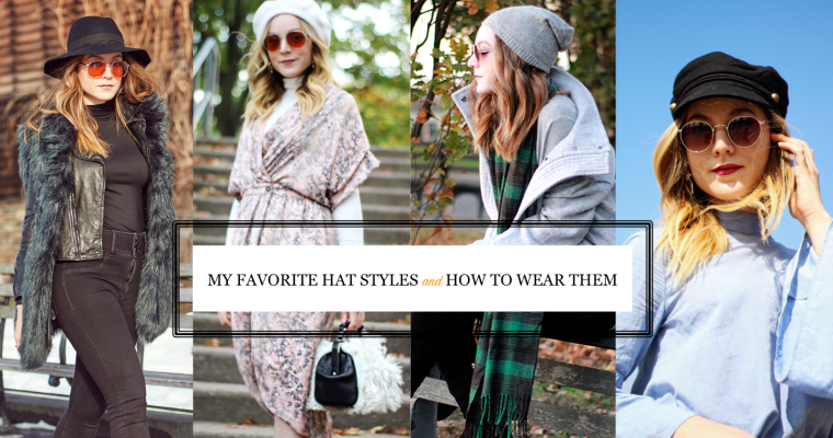 My Favorite Hat Styles & How to Wear Them