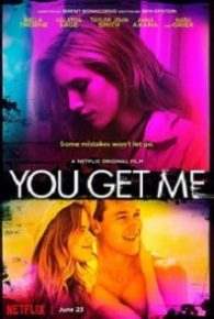 You Get Me (2017) Full Movie Online Free