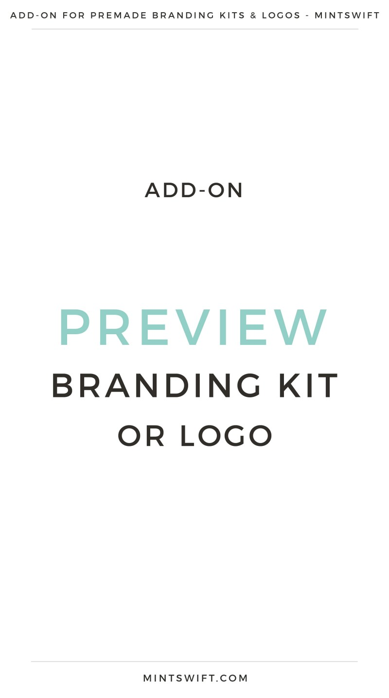 Add-On Preview Branding Kit or Logo | Premade logos Add-On | Premade branding kits Add-On | Preview logo | Preview Branding Kit | | Premade Logo | Premade logos | Pre-made logo | Premade Brand Design| Branding | Brand Design | Logo Shop | Branding kits shop | MintSwift Shop | Premade logo design | Add-On | Logo Design | MintSwift| Adrianna Glowacka | MintSwift Design