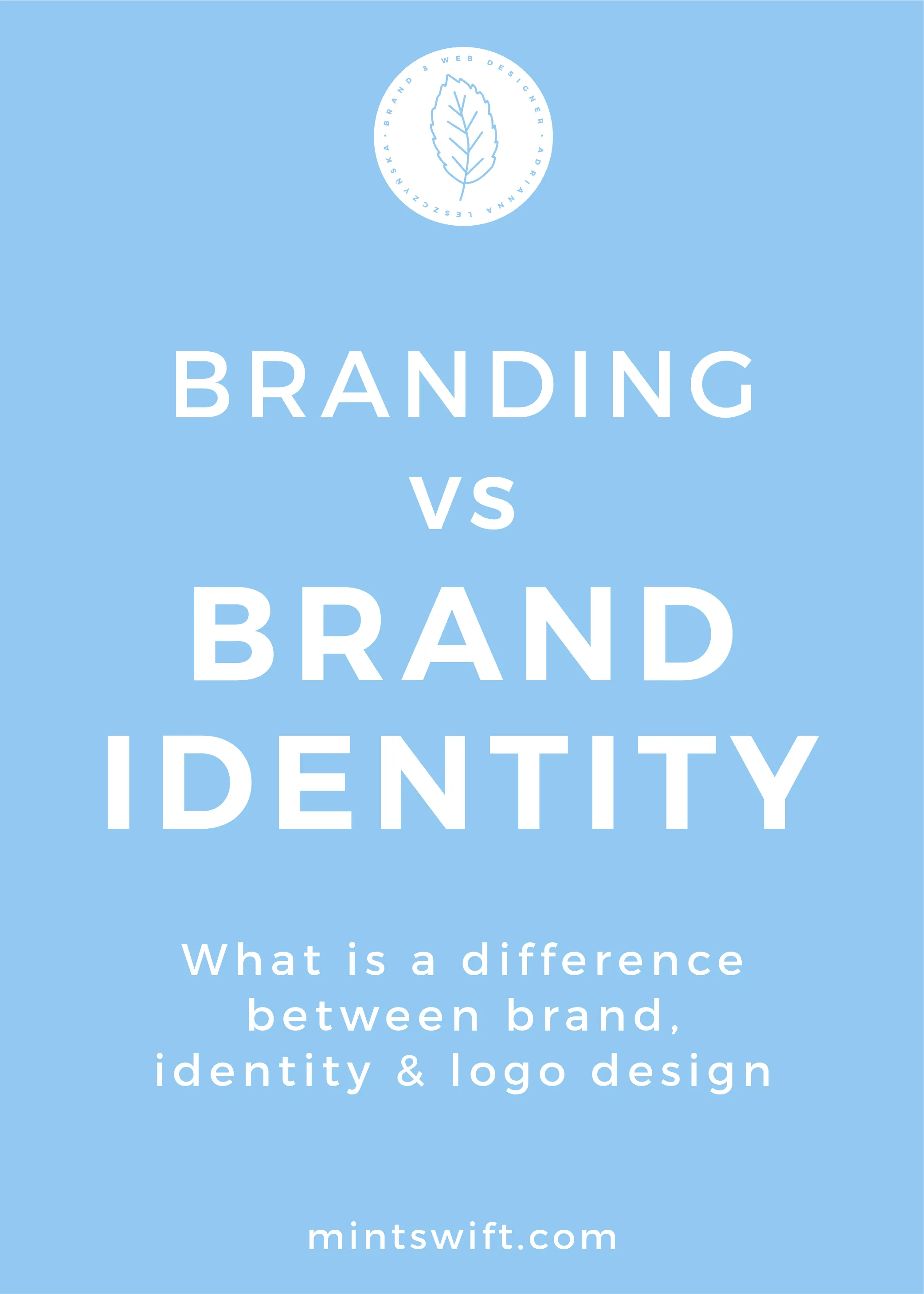 Branding vs Brand Identity. What is a Difference Between Brand, Identity and Logo Design - MintSwift