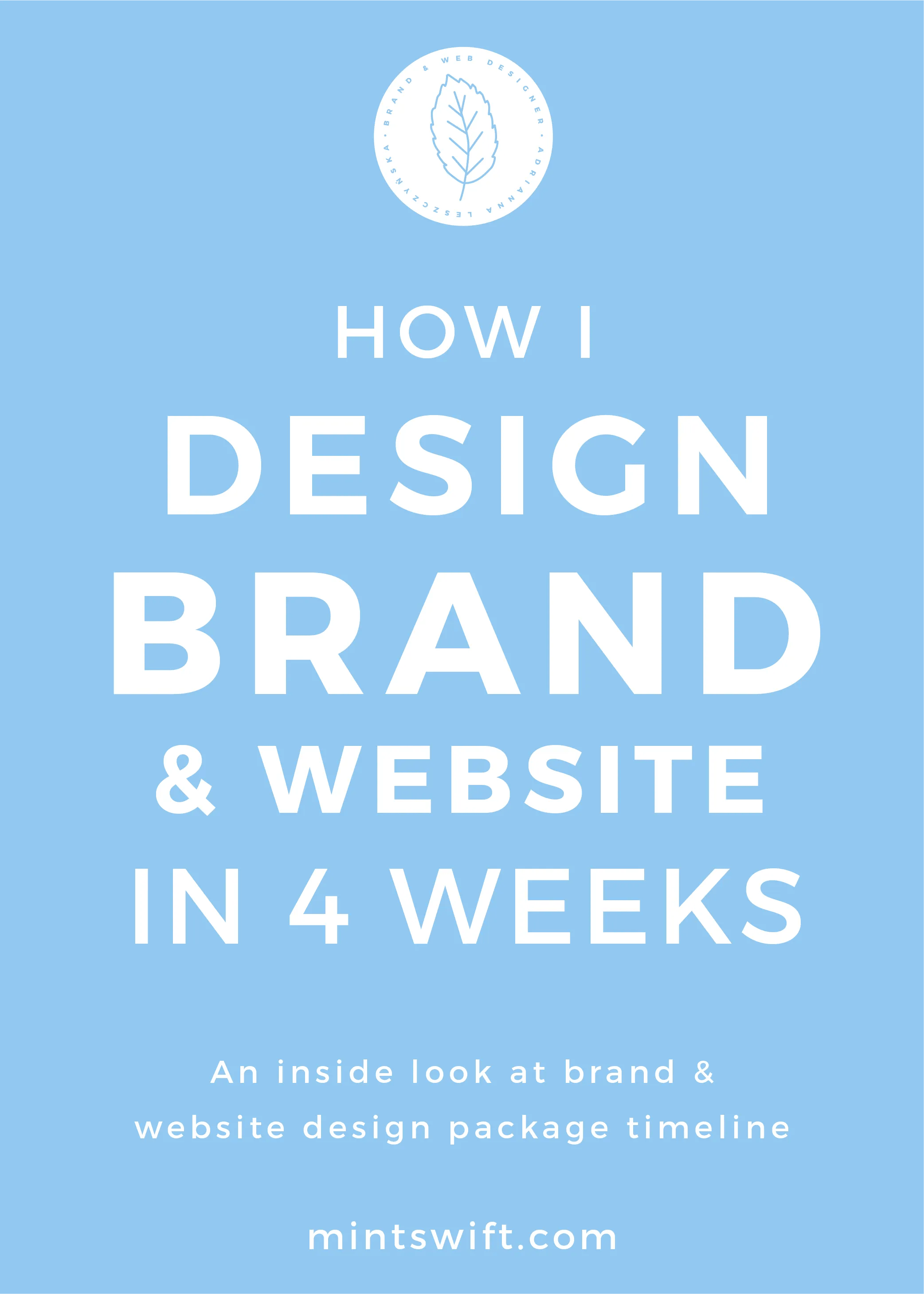 How I Design Brand & Website in 4 Weeks. An Inside Look at Brand & Website Design Package Timeline - MintSwift
