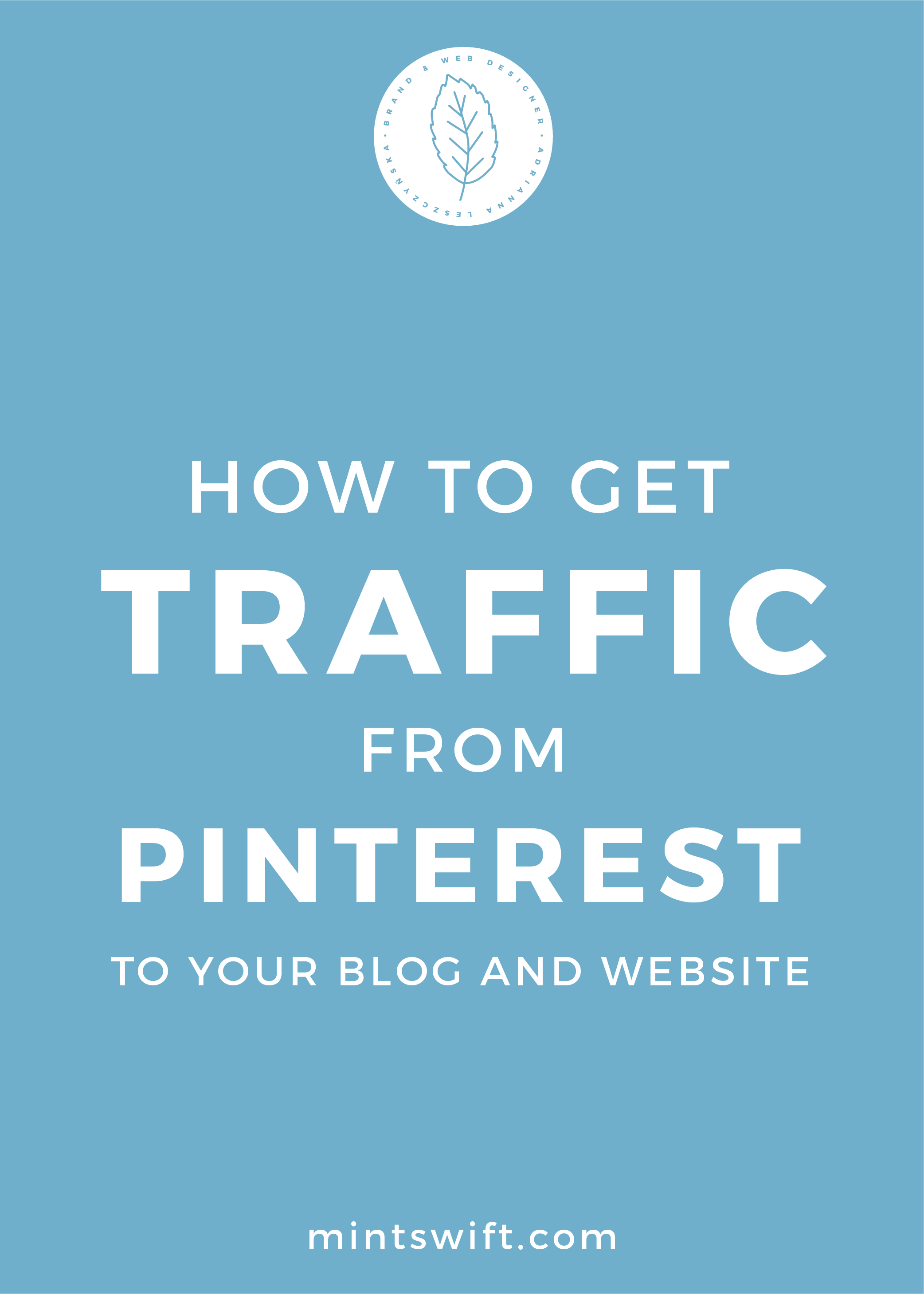 How to Get Traffic From Pinterest to Your Blog and Website. (+ How It Works) - MintSwift