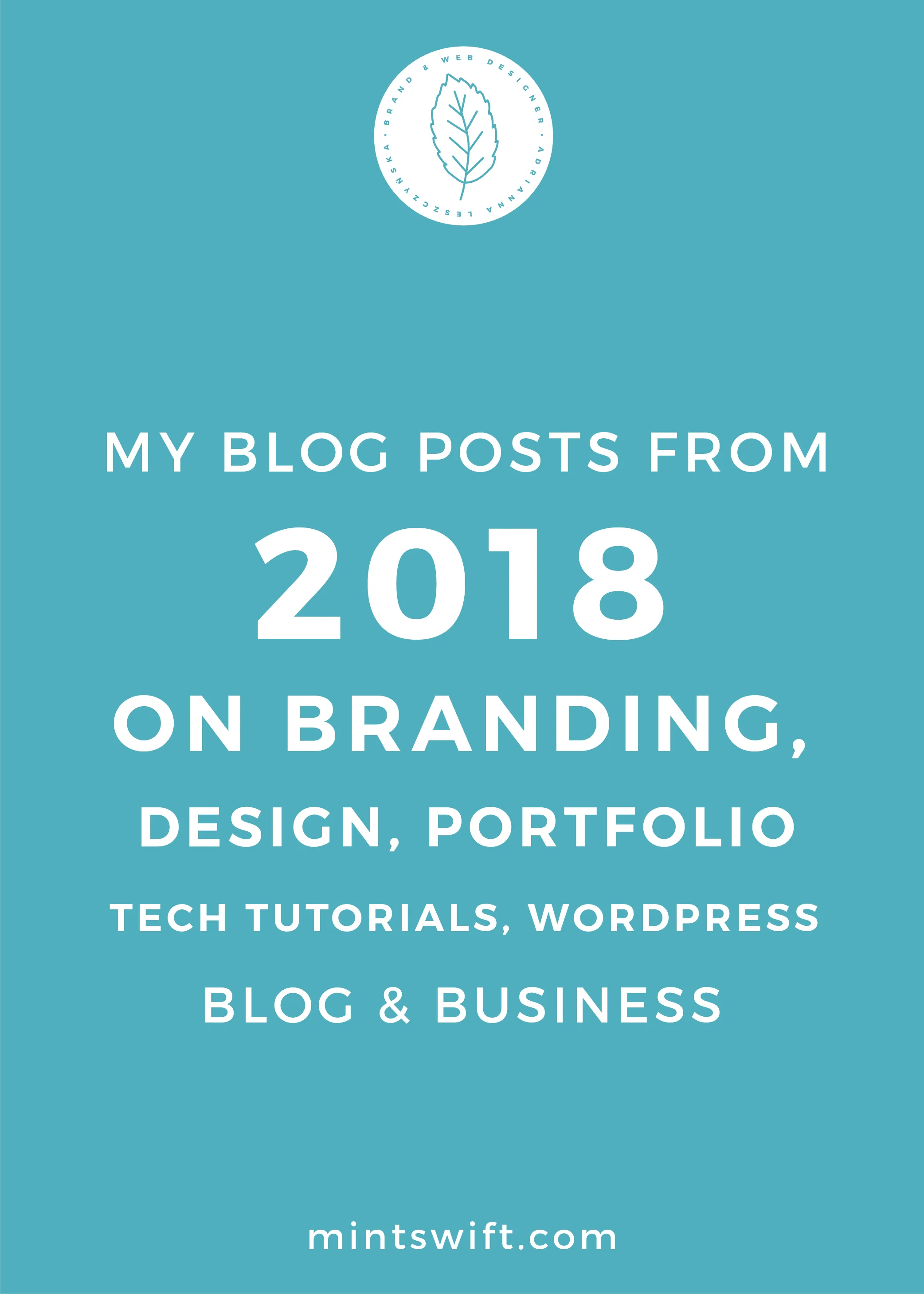 My Blog Posts from 2018 on Branding, Design, Portfolio, Tech Tutorials, WordPress, Blog and Business - MintSwift