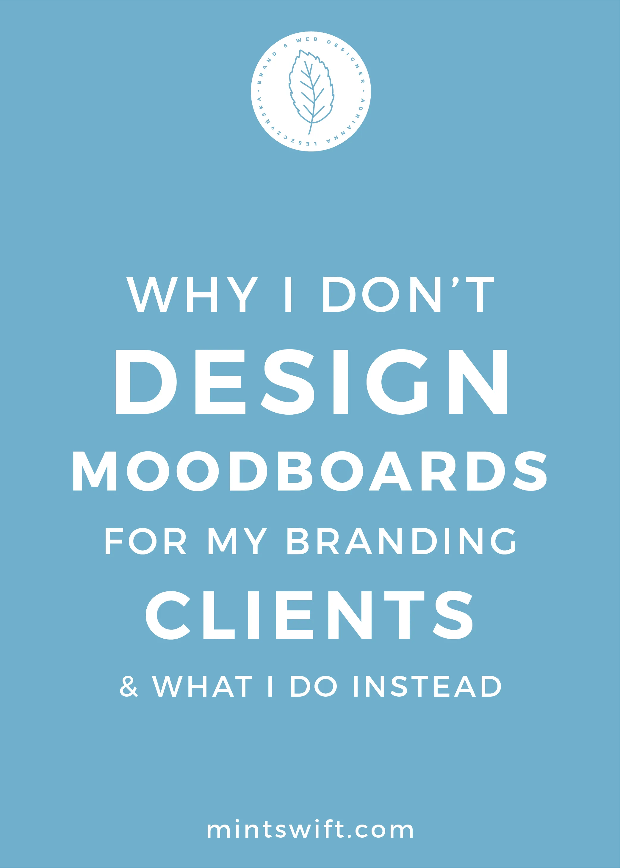 Why I Don't Design Moodboards for My Branding Clients and What I Do Instead - MintSwift