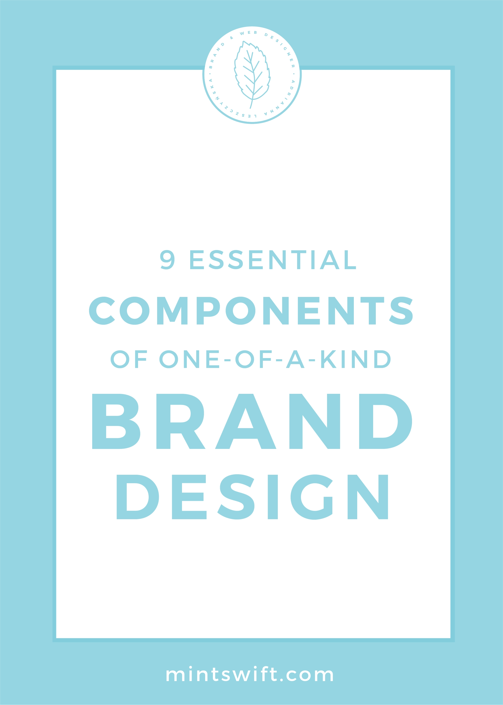 9 Essential Components of one-of-a-kind Brand Design by MintSwift