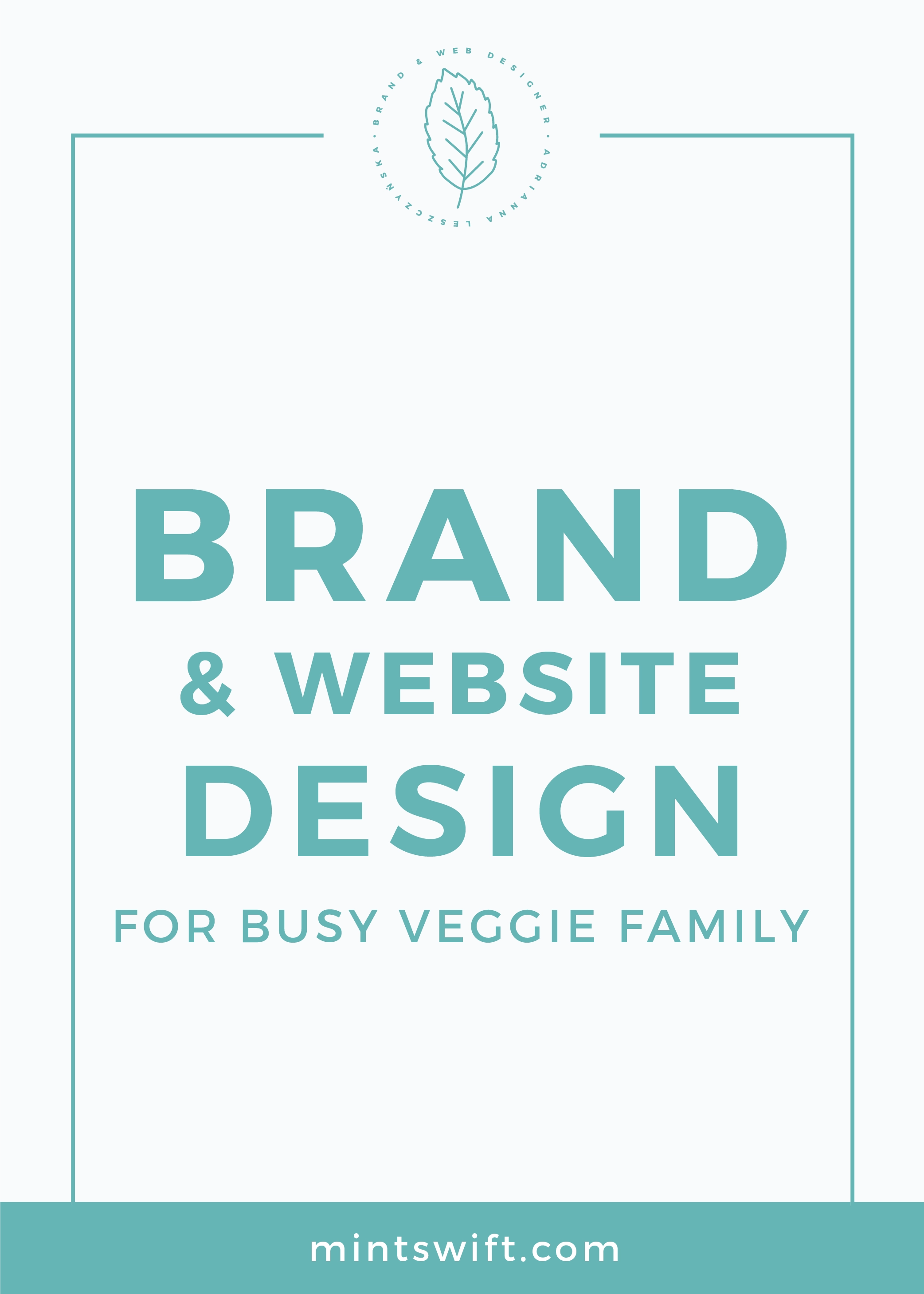 Brand & Website Design for Busy Veggie Family MintSwift