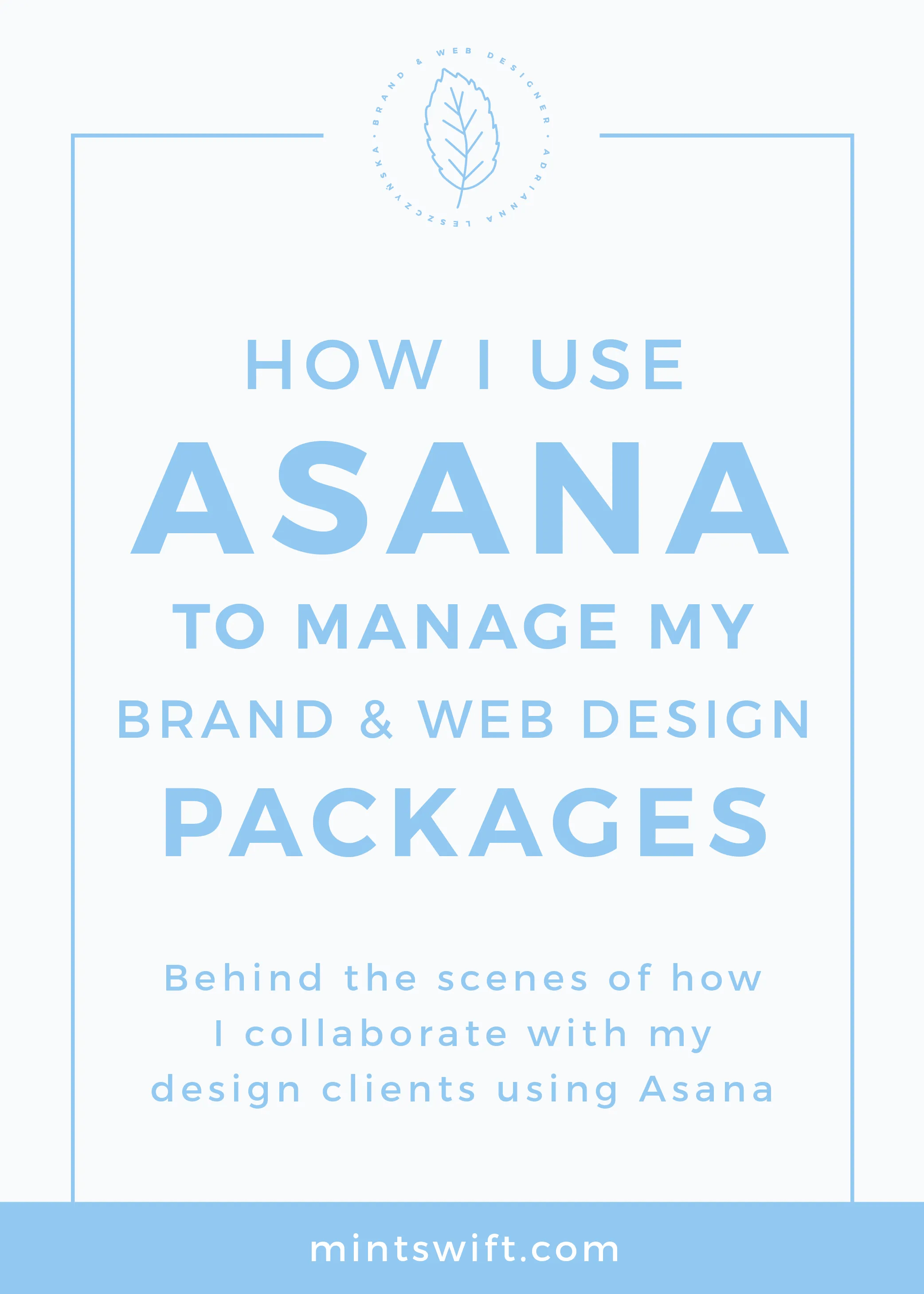 How I Use Asana To Manage My Brand & Web Design Packages. Behind The Scenes of How I Collaborate With My Design Clients Using Asana MintSwift