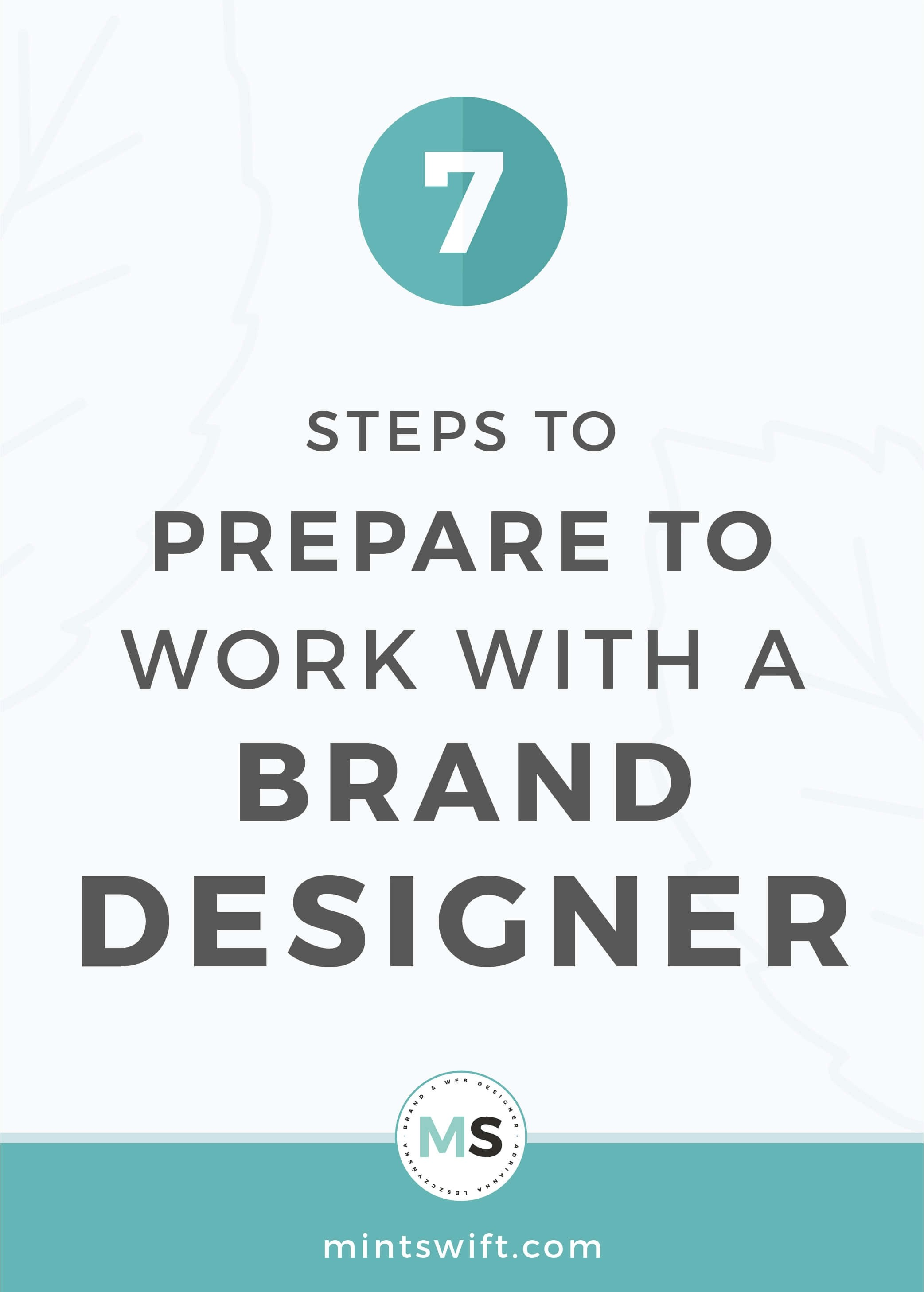 7 Steps to Prepare to Work With A Brand Designer - MintSwift