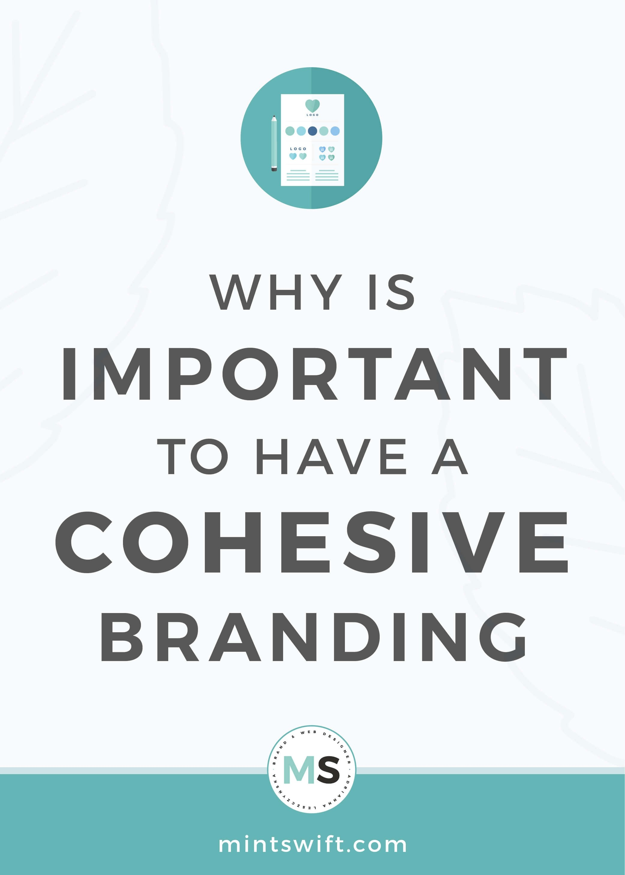 Why is Important to Have a Cohesive Branding - MintSwift - Adrianna Leszczynska