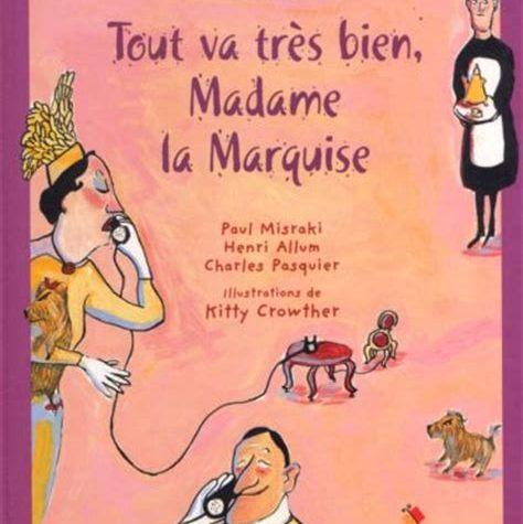 « TOUT VA TRÈS BIEN, MADAME LA MARQUISE… » (Cédric de Valfrancisque)