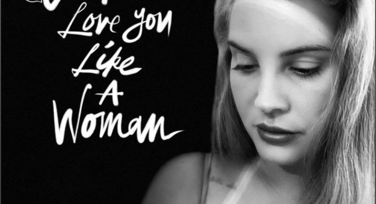 Lana Del Rey lança novo single Let Me Love You Like a Woman