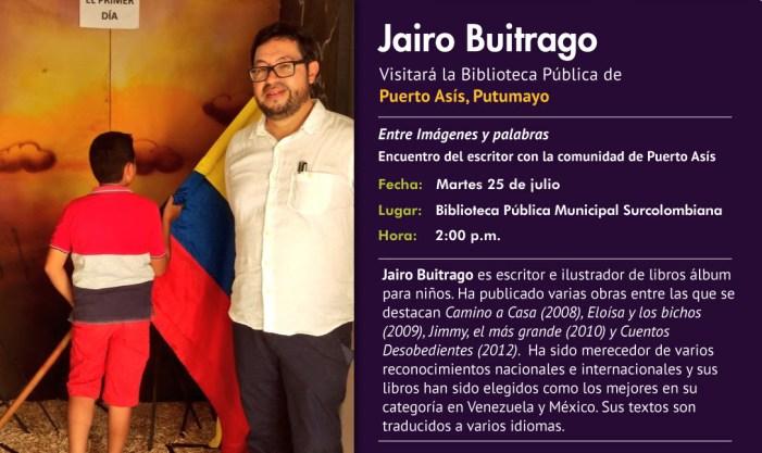 Los niños y jóvenes de Putumayo disfrutarán de un encuentro con el escritor Jairo Buitrago