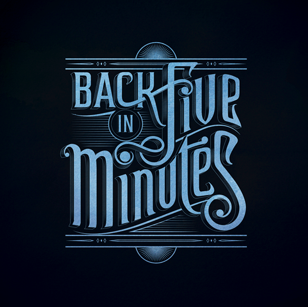 Back In 5 Minutes 2 Typography Exhibition On Behance