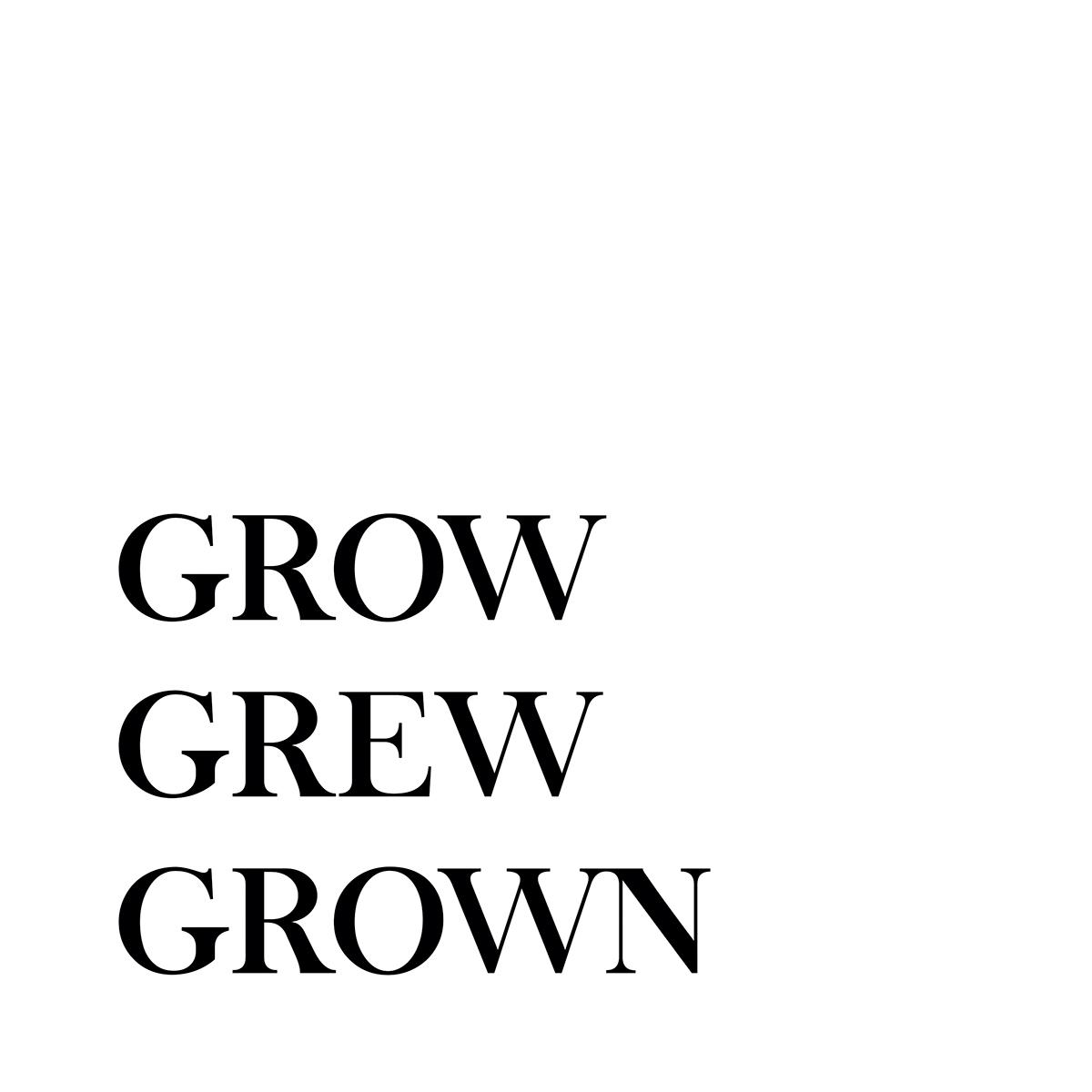 'GROW GREW GROWN'. Mi libro visual. on Behance