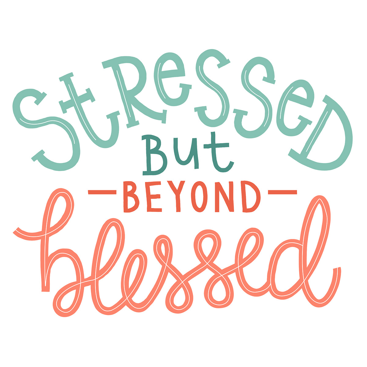 stressed but blessed on