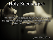 Holy Encounters-062313v1sm