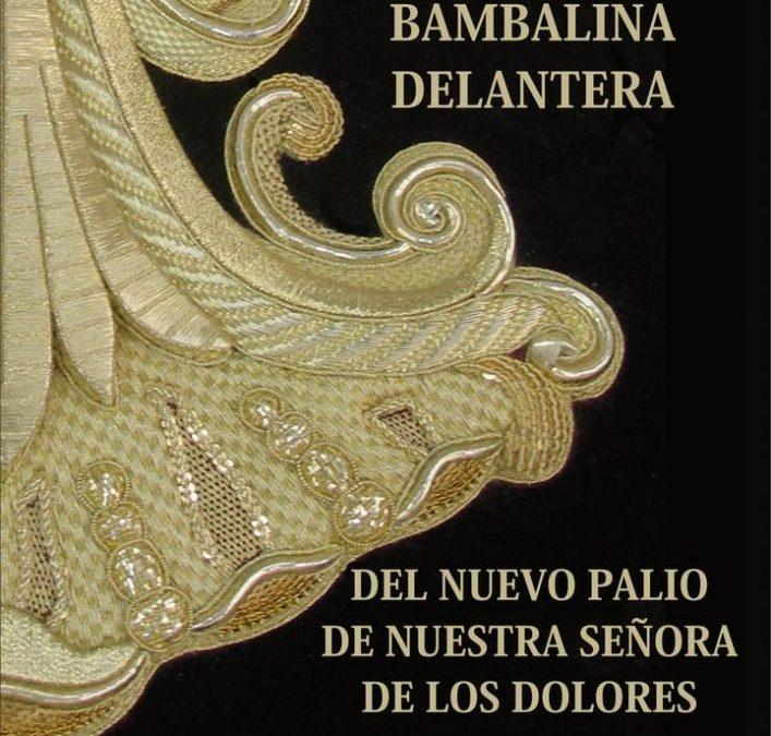 PRESENTACIÓN DE LA BAMBALINA DELANTERA DEL NUEVO PALIO DE NUESTRA SEÑORA DE LOS DOLORES