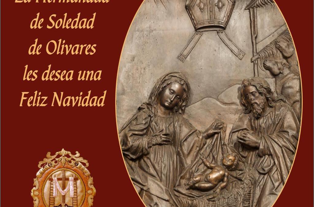 LA HERMANDAD DE LA SOLEDAD DE OLIVARES LES DESEA FELIZ NAVIDAD