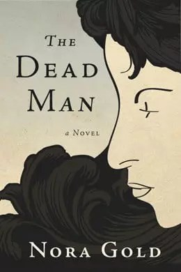 The Dead Man by Nora Gold
