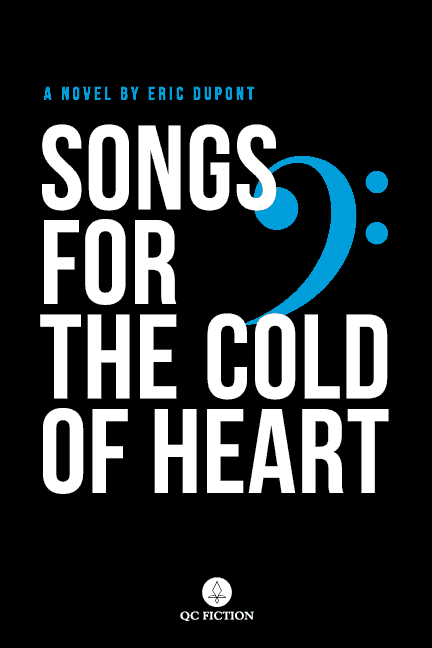 Songs for the Cold of Heart by Eric Dupont (translated by Peter McCambridge)