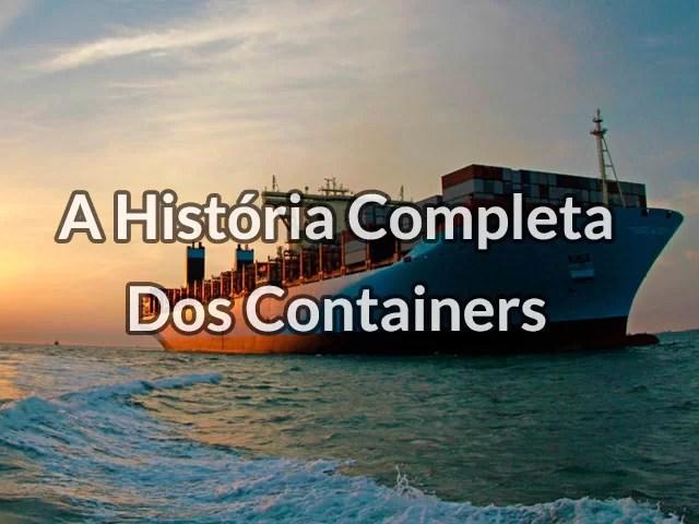 A História Completa dos Containers