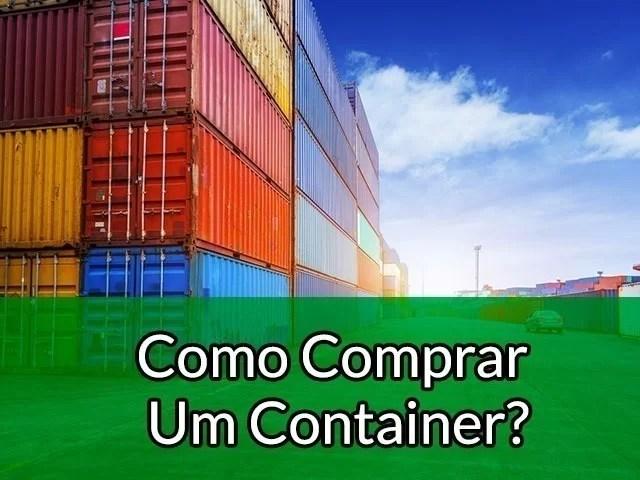 Como Comprar Um Container?