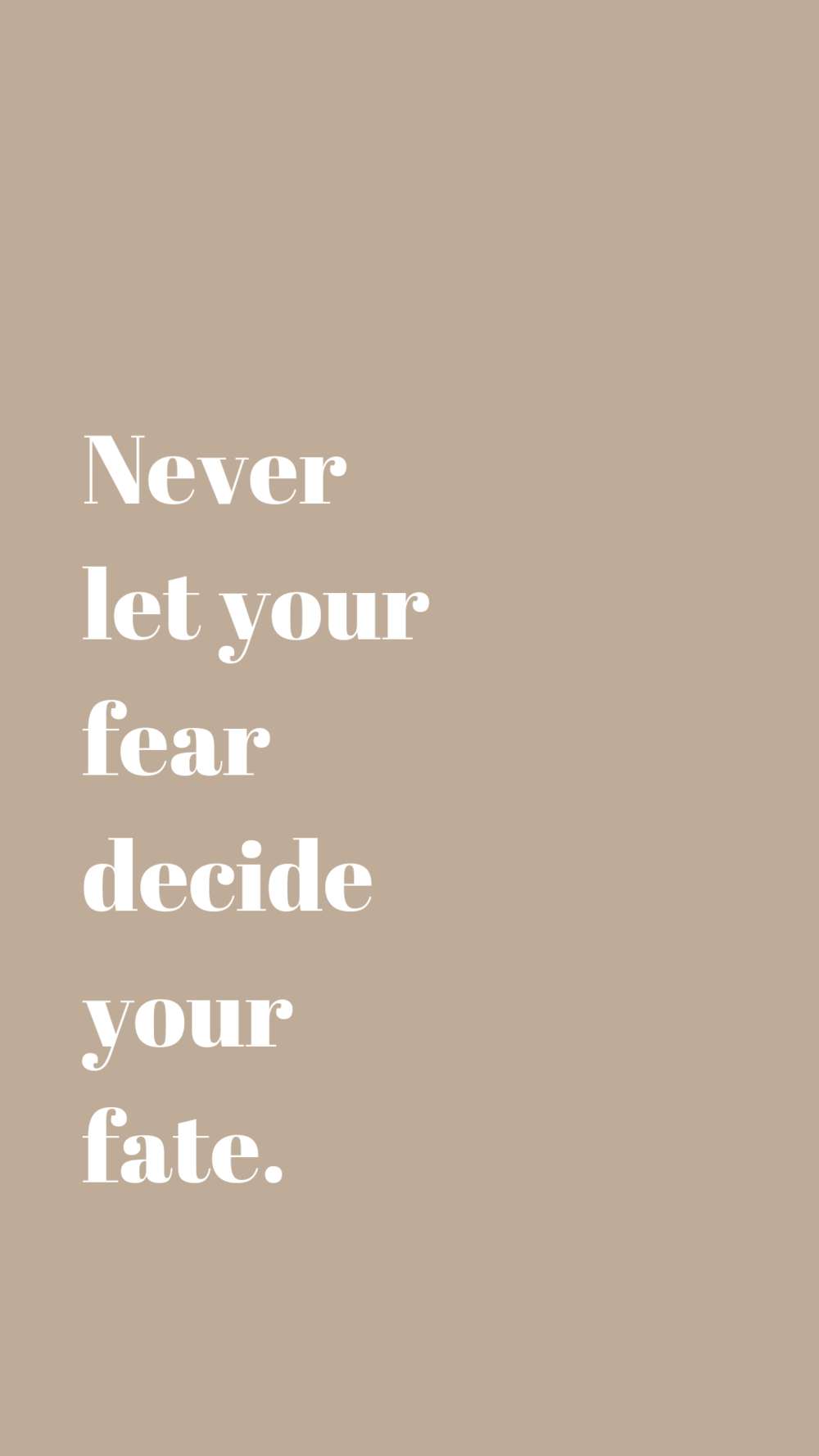Never let your fear decide your fate | Empowering Quotes for Your Phone Screen Background | Miranda Schroeder Blog | www.mirandaschroeder.com