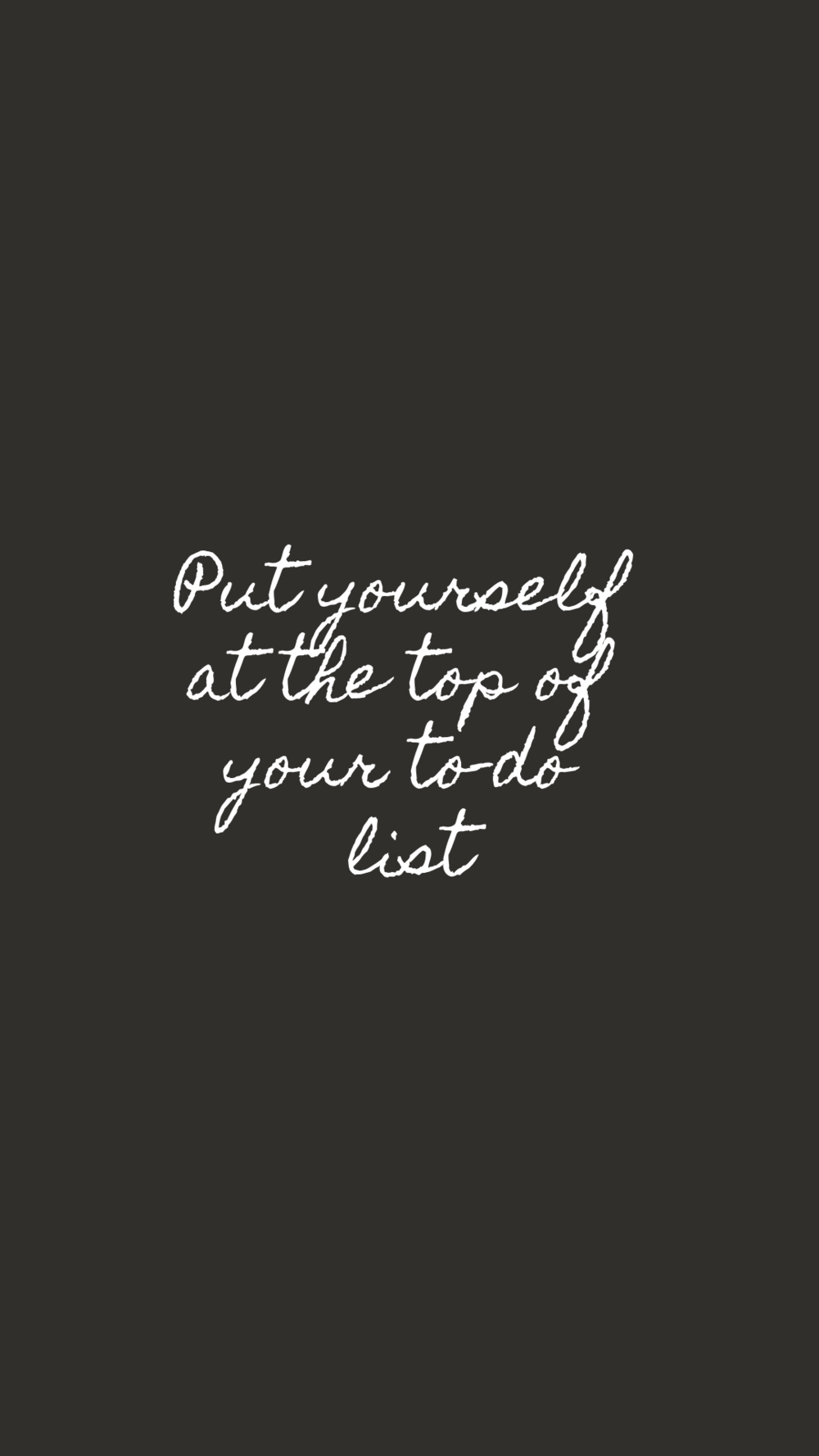 Put yourself at the top of your to-do list | Empowering Quotes for Your Phone Screen Background | Miranda Schroeder Blog | www.mirandaschroeder.com