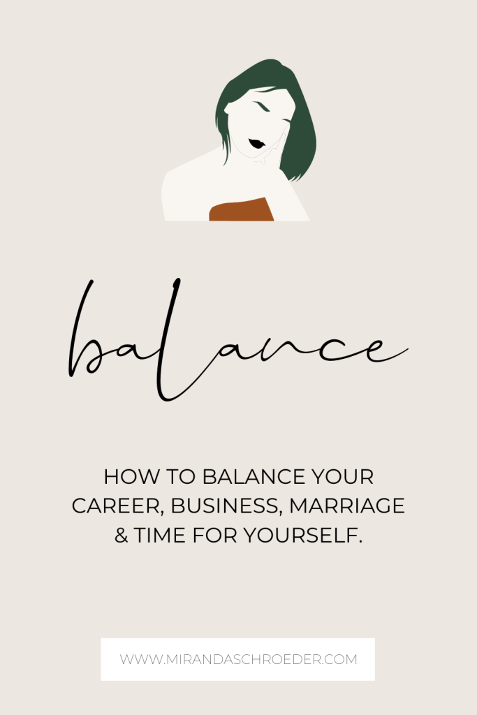 How do you balance your career, business, marriage and time for yourself? - Miranda Schroeder Blog  www.mirandaschroeder.com