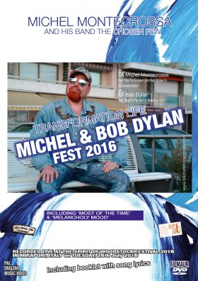 Transformation Life - Michel Montecrossa's Michel & Bob Dylan Fest 2016 DVD