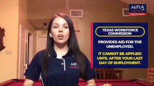 MIRA USA Informs! The Texas Workforce Commission provides aid for the unemployed