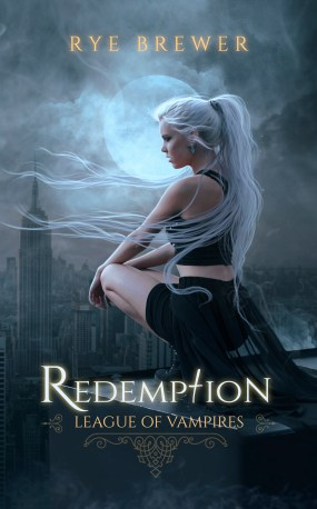 BOOK | RYE BEWER - REDEMPTION (League of Vampires Book 1)